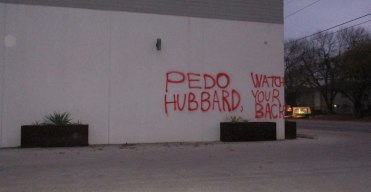 "'Pedo Hubbard, Watch Your Back!"" Grafitti seen in North Austin."